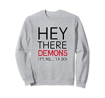 d4b9296c7e Amazon.com: BuzzFeed Unsolved Hey There Demons... Ya Boi Sweatshirt ...