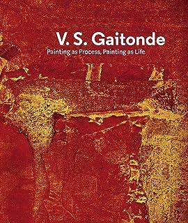 V.S. Gaitonde: Paintings as Process, Paintings as Life