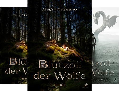 Blutzoll der Wölfe (Reihe in 3 Bänden)