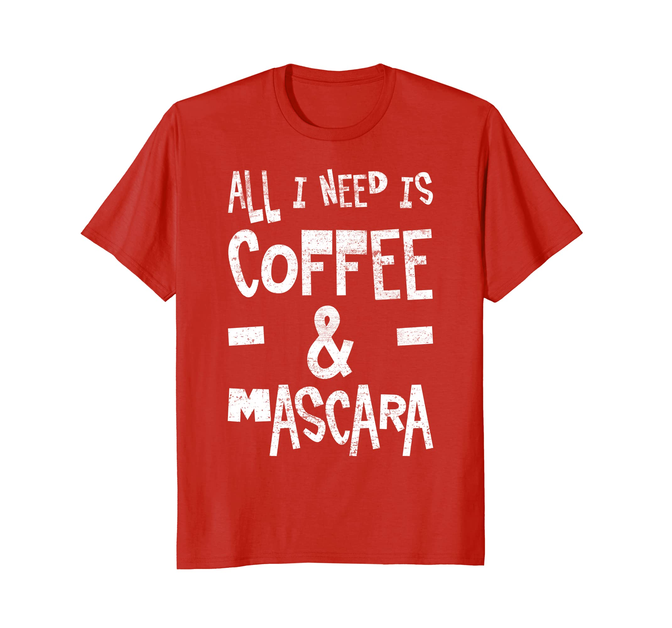 Amazon.com: All I Need is Coffee and Mascara T-Shirt Fun Cute Womens Tee: Clothing