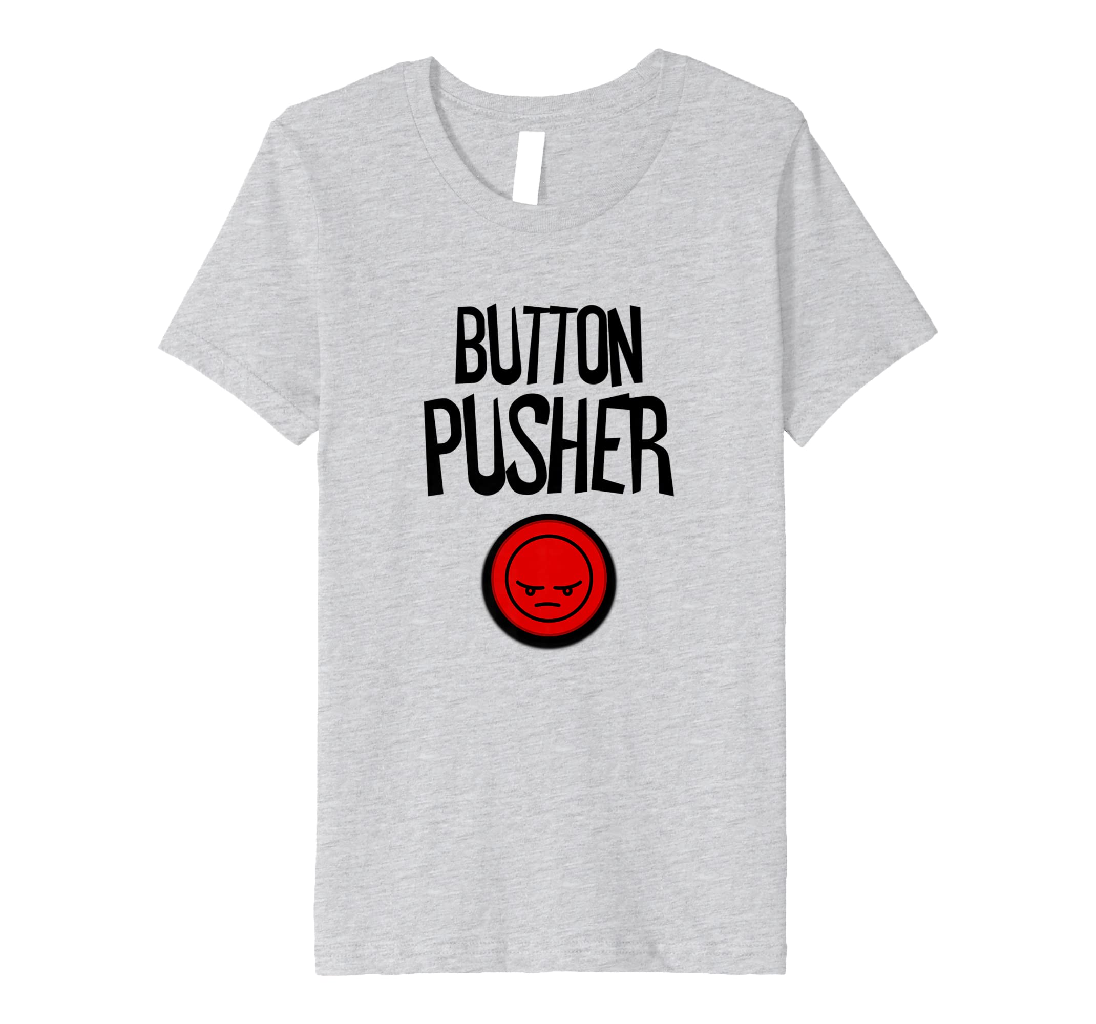Sarcastic Button Pusher Funny T-Shirt