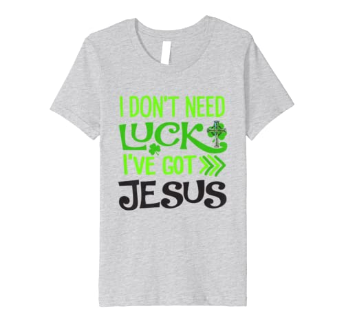 29cf35e8 Amazon.com: St Patricks Day I Don't Need Luck I've Got Jesus Love ...