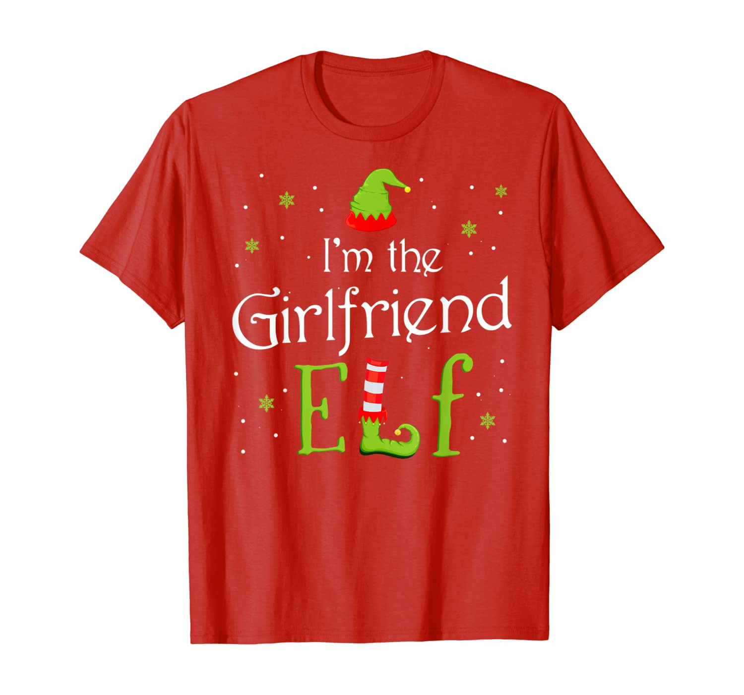 I'm The Girlfriend Elf Funny Group Matching Xmas Gift T-Shirt