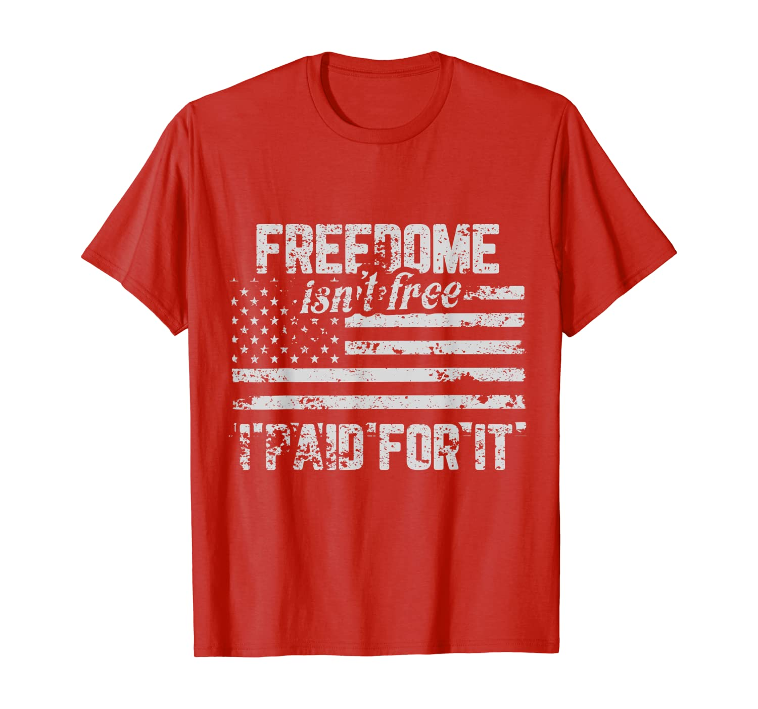 Freedom Is not Free I Paid For It Veteran American Flag T-Shirt