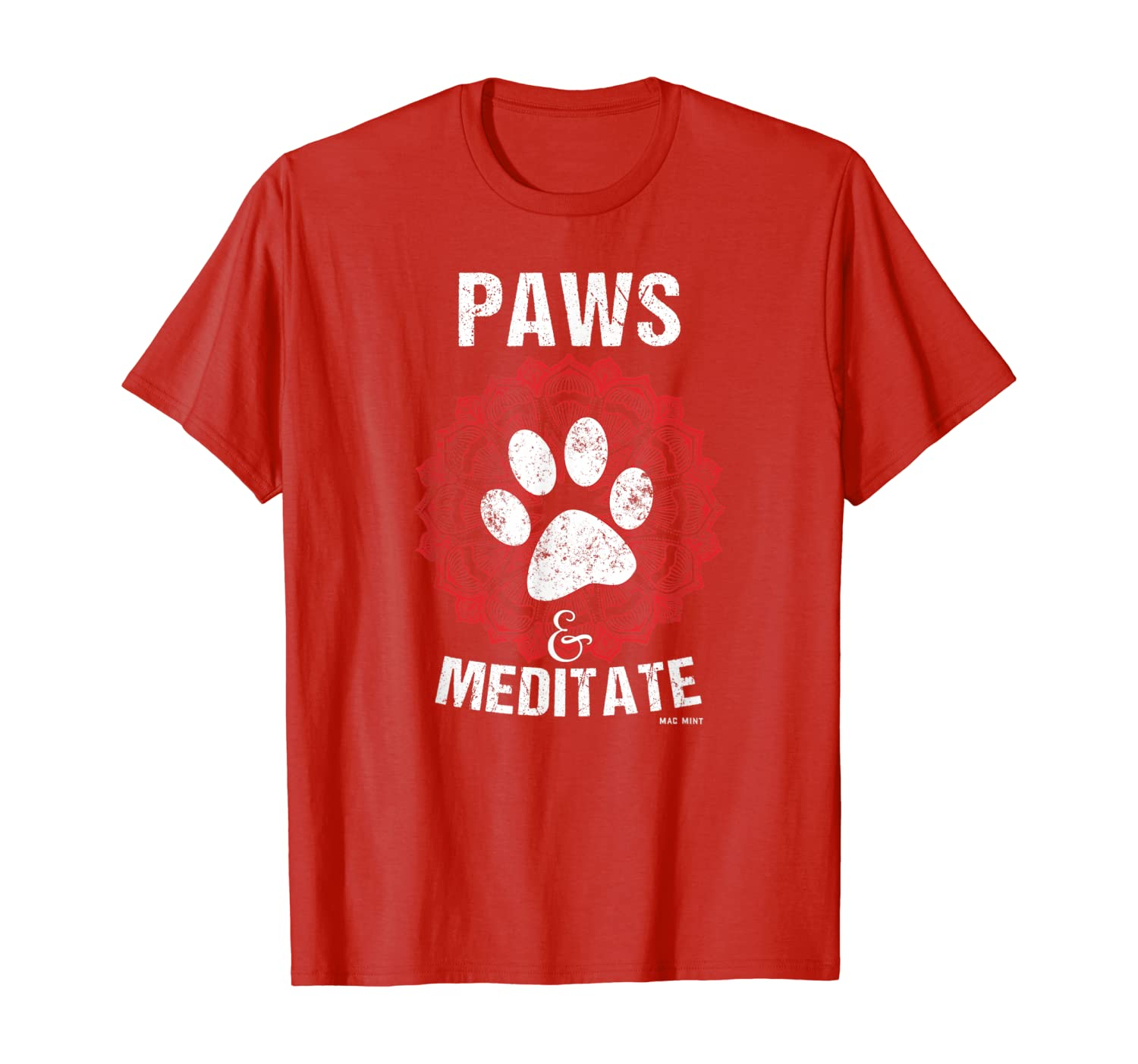 Paws And Meditate – Animals, Dogs, Faith, Yoga, Zen T-Shirt