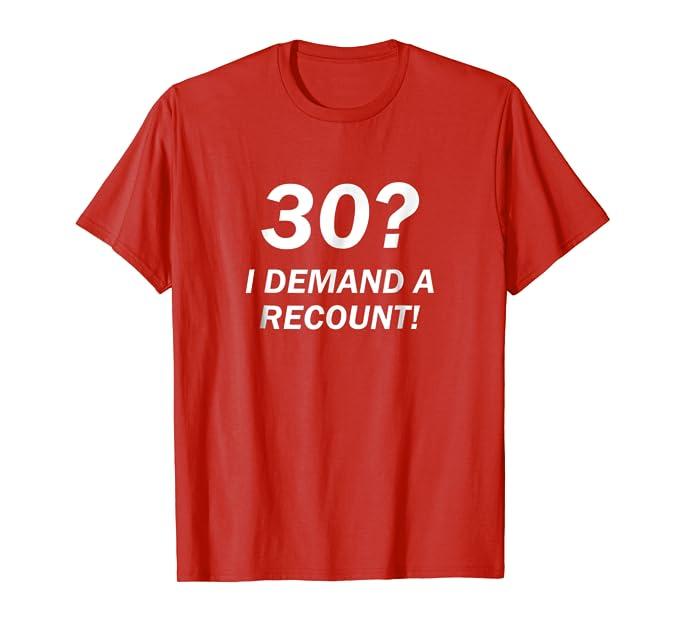 Amazon.com: 30? I demanda a recuento. Funny 30º cumpleaños ...