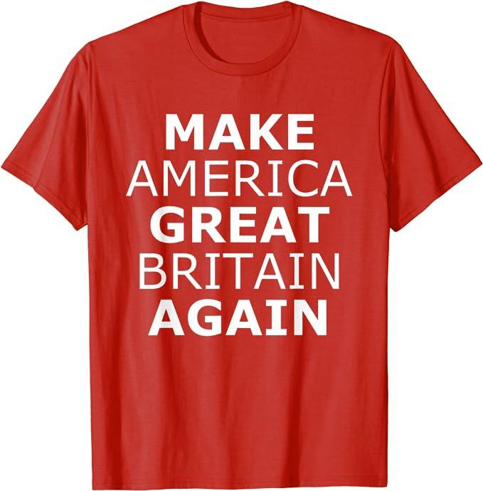 Make America Great Britain Shirt Again T Shirt British Redcoat Martini Henry