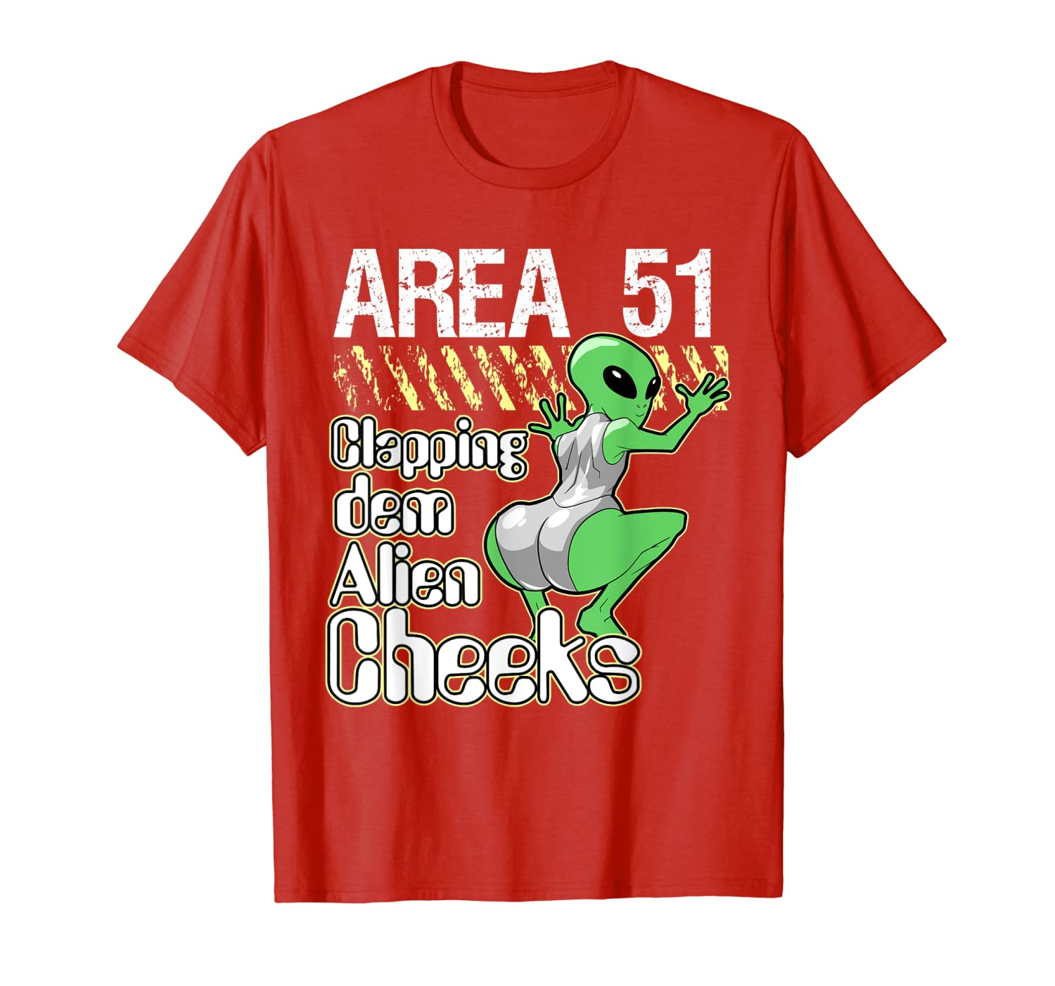 Funny Area 51 Clapping Dem Alien Cheeks T-Shirt