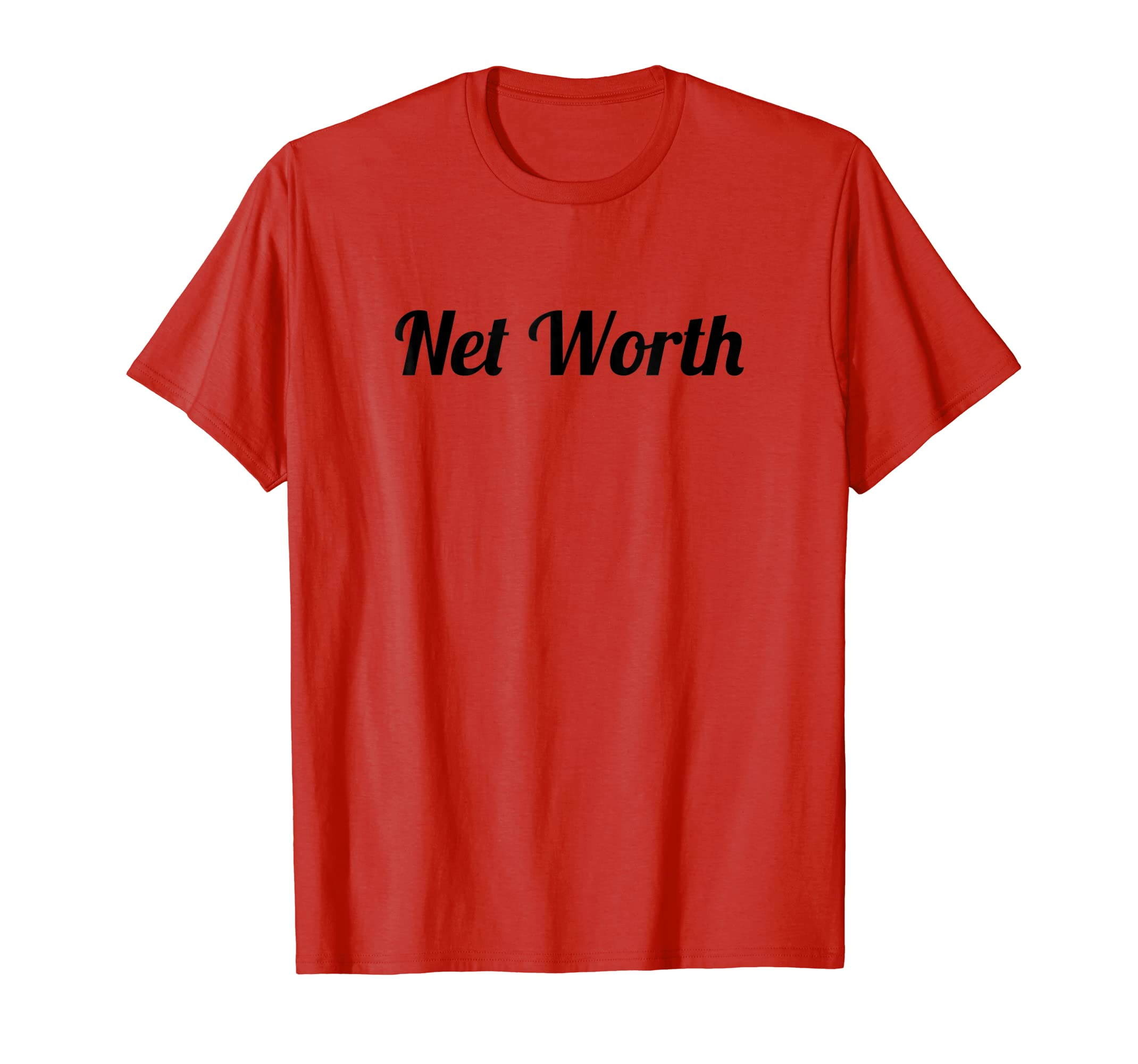 T Shirt that says the Word   Net Worth   on it | Phrase Gift-azvn