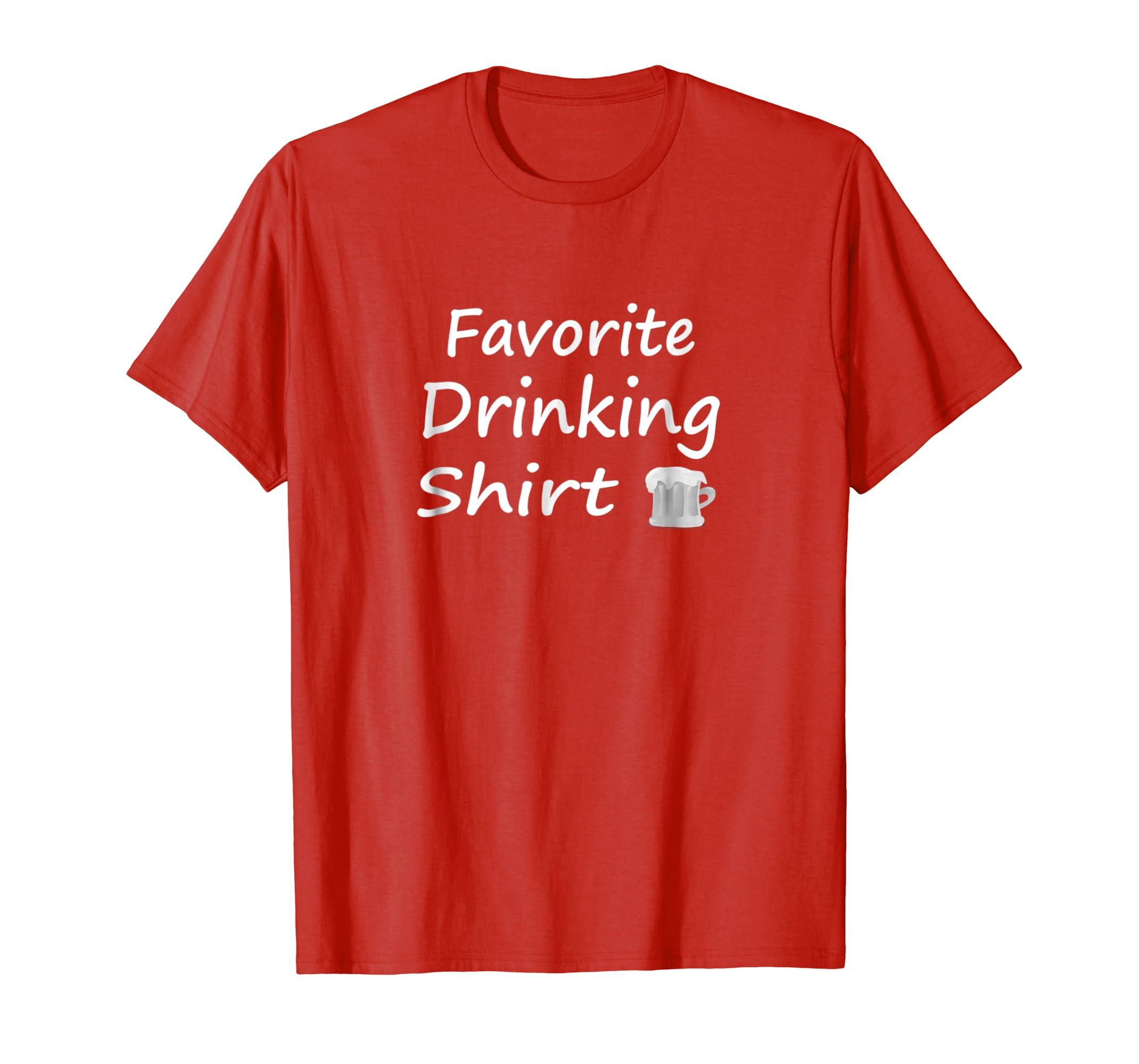 Favorite Drinking Shirt Drinking Gift T Shirt