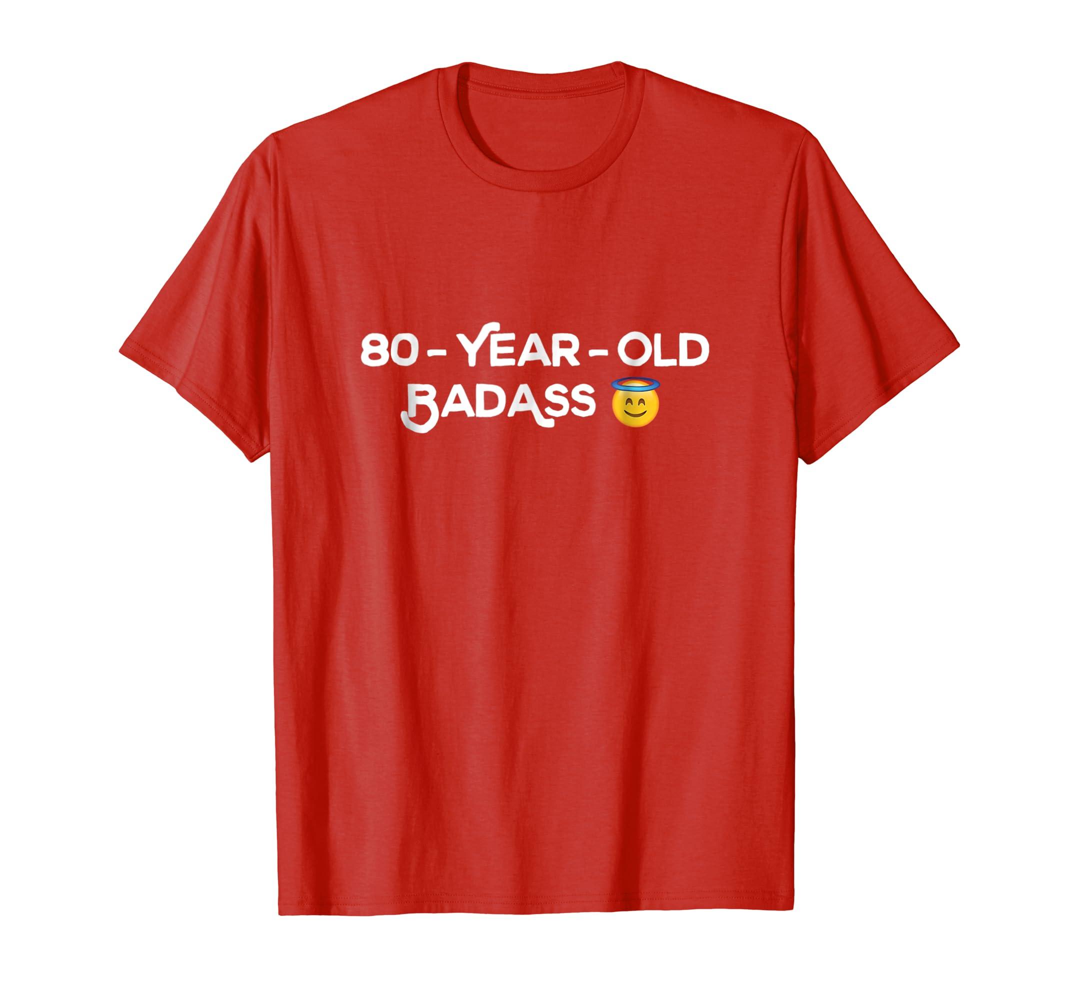 Amazon 80 Year Old Badass 80th Birthday Gift Grandma Grampa T Shirt Clothing