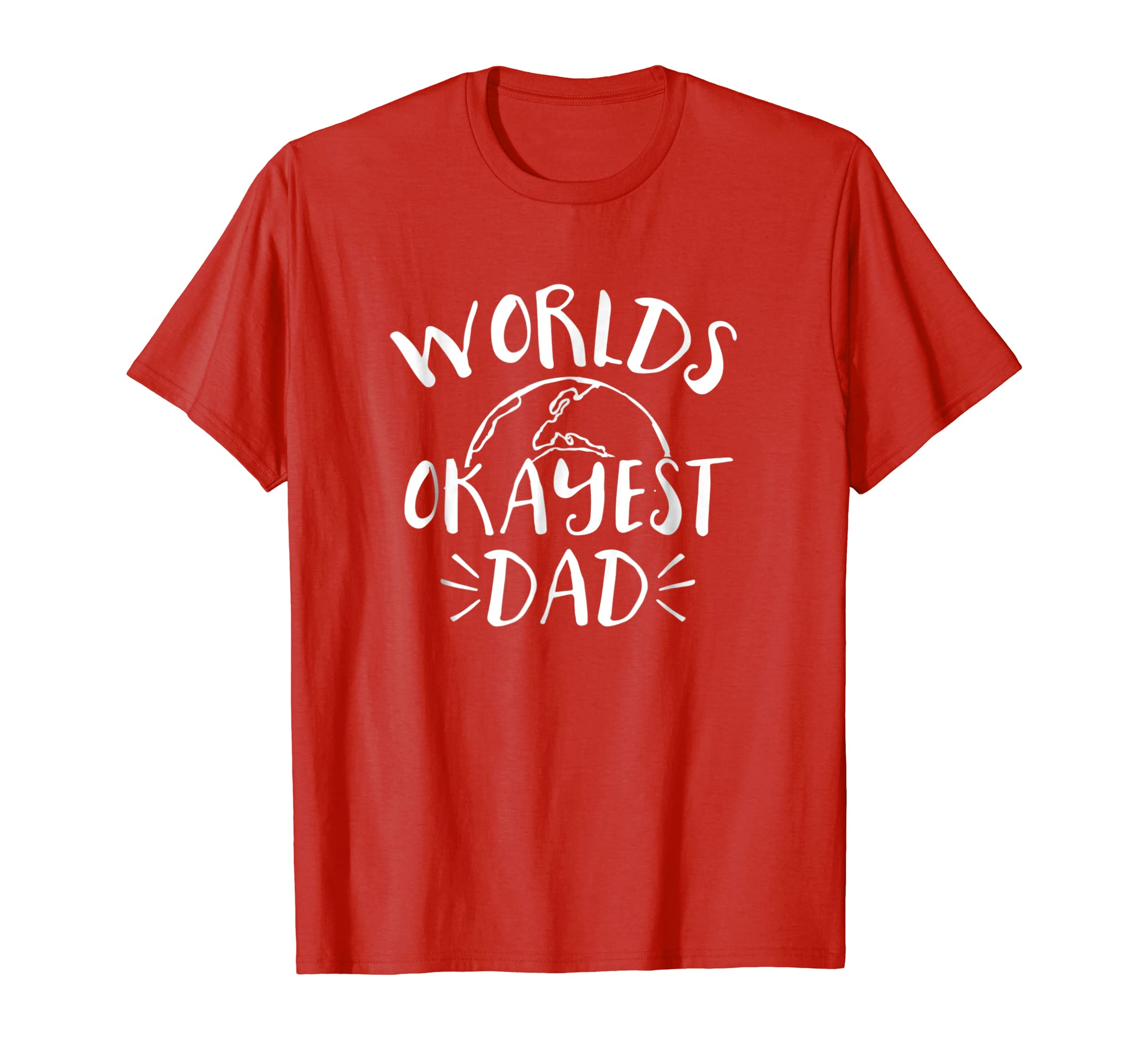 Worlds Okayest Dad Funny Shirt Fathers Day Birthday For Men- TPT