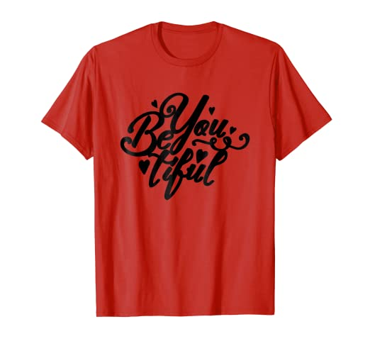 bdc1fcce98d Image Unavailable. Image not available for. Color  Be You Tiful Beyoutiful Beautiful  T-Shirt - Heart Design