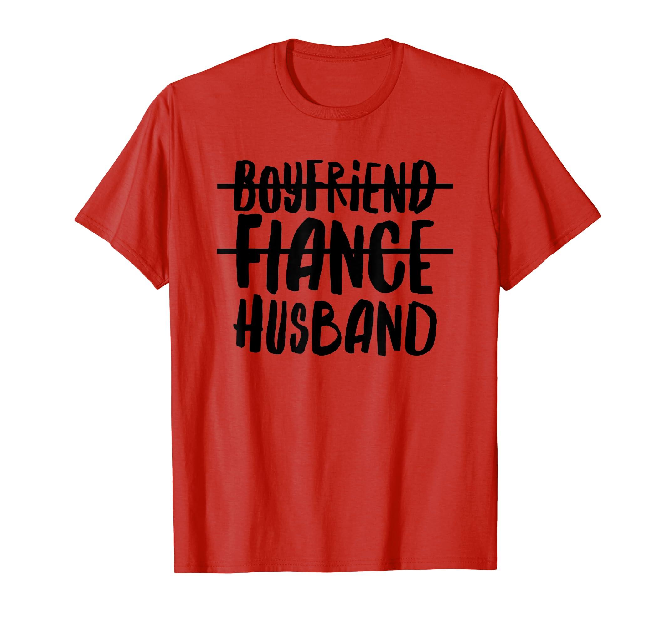 957b38ae Amazon.com: Mens Boyfriend Fiance Husband Funny T-Shirt | Husband Shirt:  Clothing