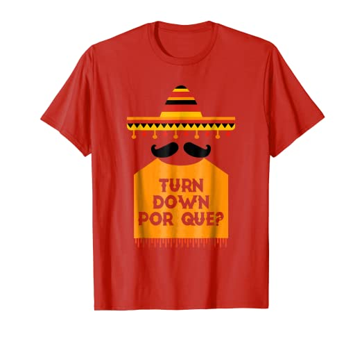 a7e905f5 Image Unavailable. Image not available for. Color: Turn Down Por Que Shirt  - Cinco De Mayo T-Shirt