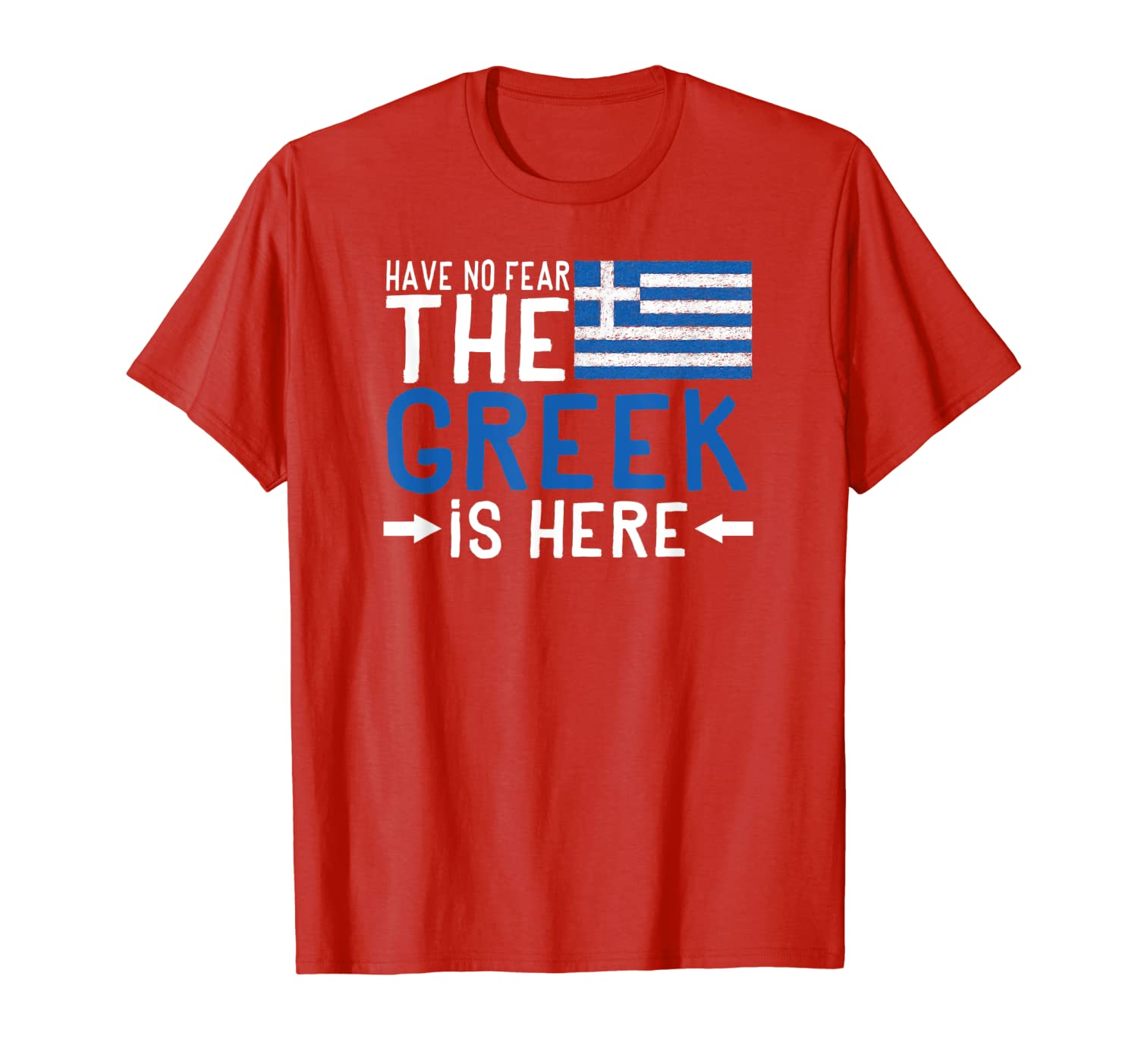 Have No Fear the Greek is here T-Shirt Funny Greek Tees