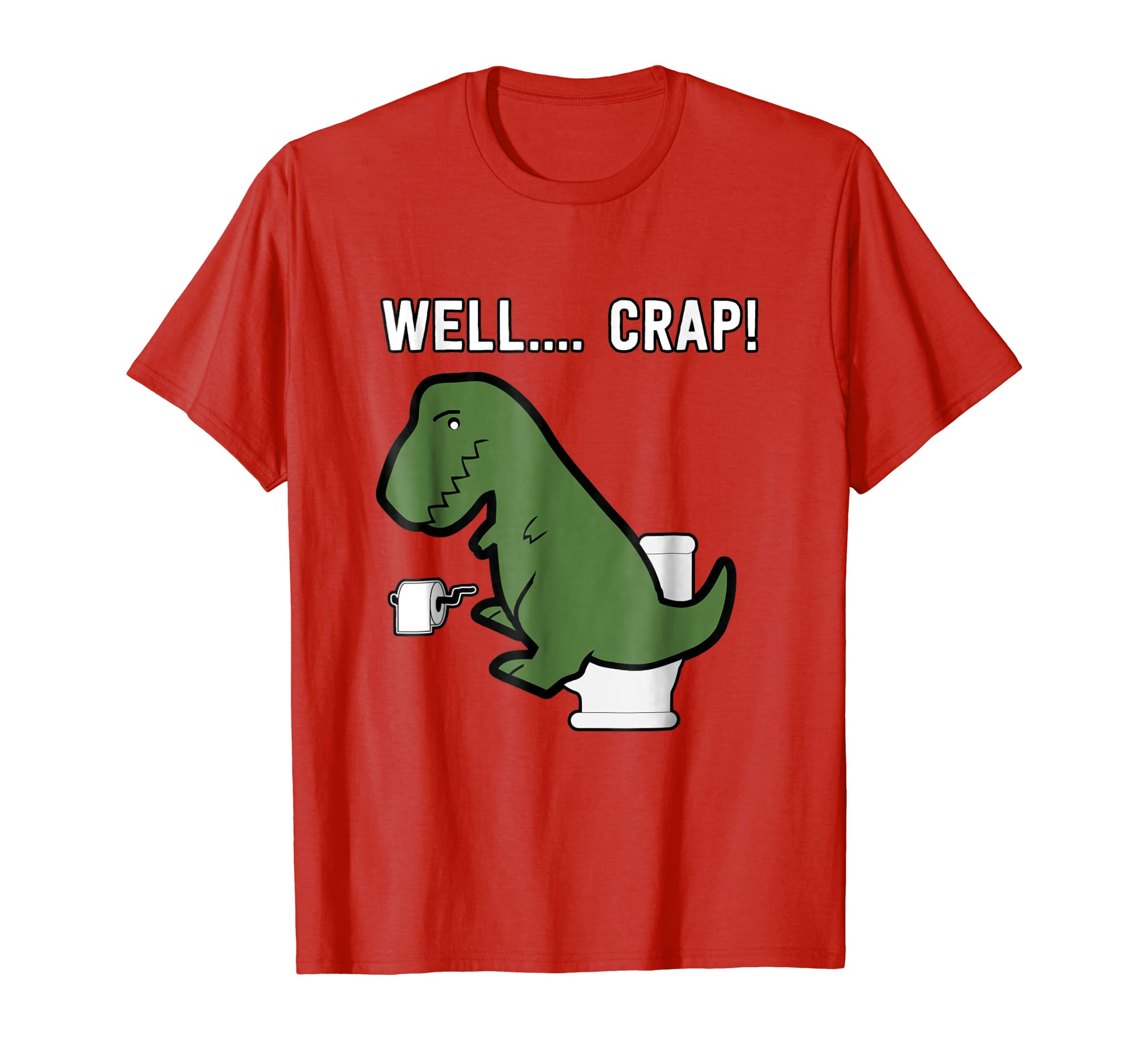 a8de34b22 Amazon.com: Well Crap Funny T Rex Shirt I Dinosaur TShirt I Trex Arms:  Clothing