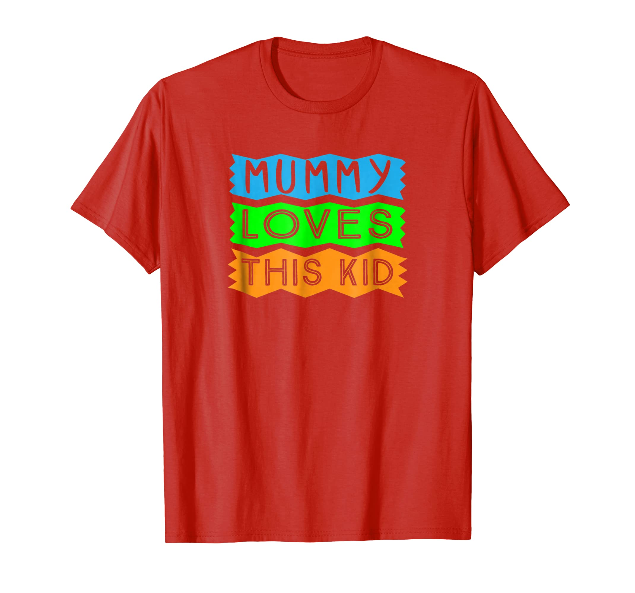 Cool Gift From Mummy Shirt For Son or Daughter-ln