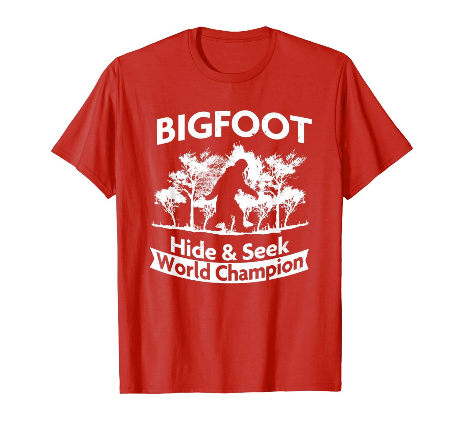 6e35d4633 Amazon.com: BIGFOOT: Hide & Seek World Champion T-Shirt - Funny Shirt:  Clothing