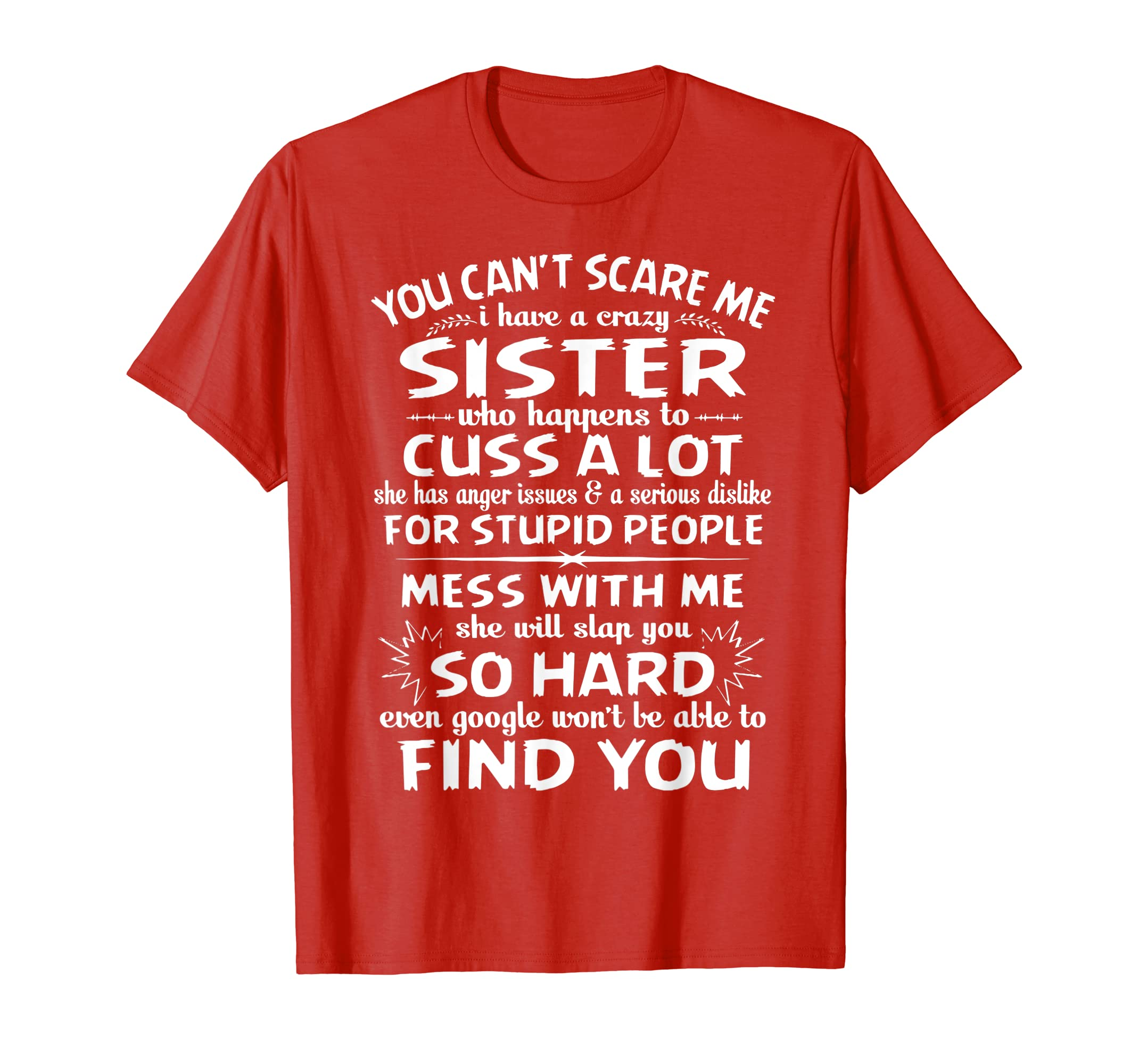29d8c60e5 Amazon.com: You Cant Scare Me I Have A Crazy Sister Funny Family T-shirt:  Clothing