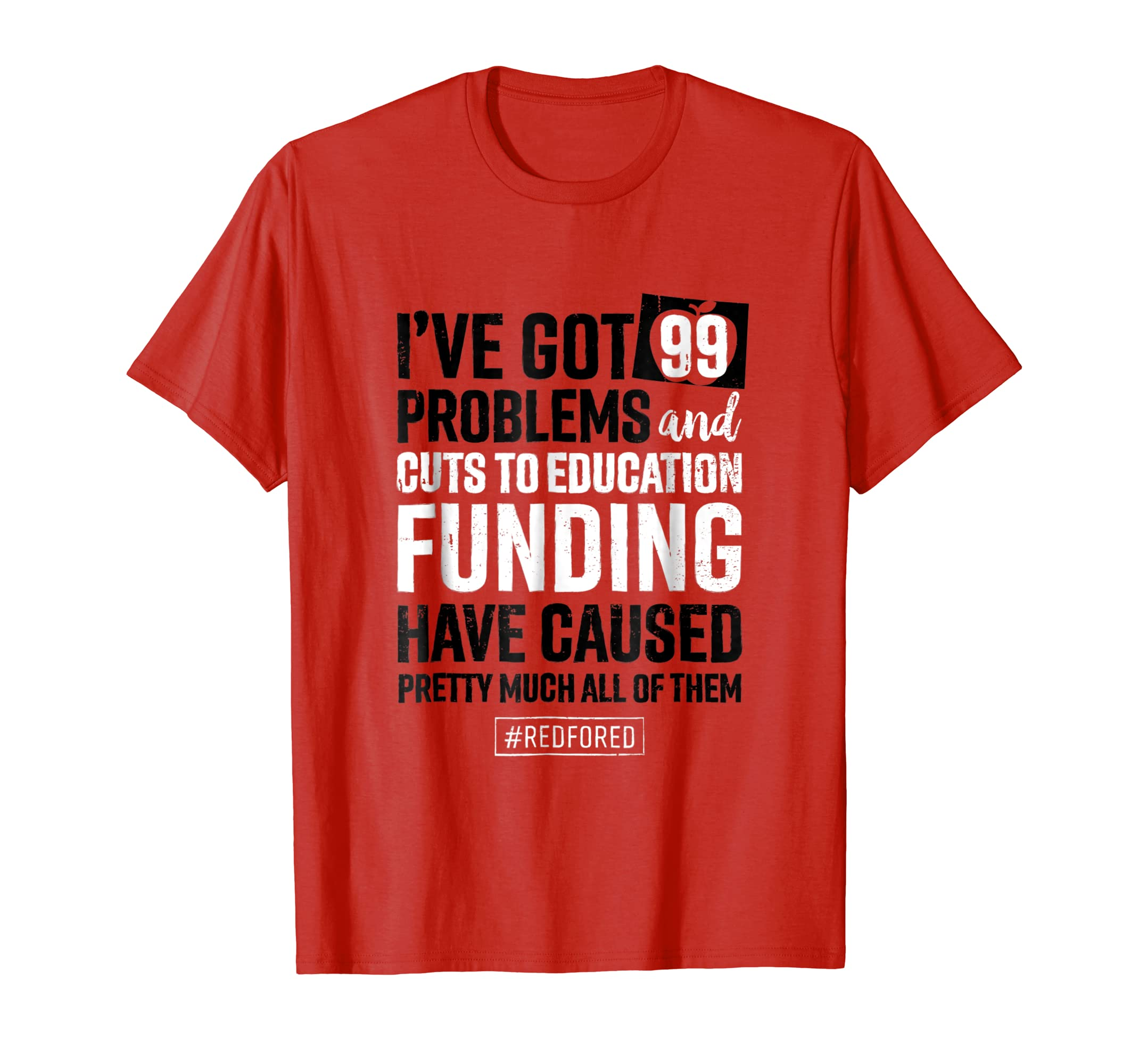 abeaa05d Sharpbio Red For Ed Shirt Colorado Teacher Protest Tshirt 99 Problems