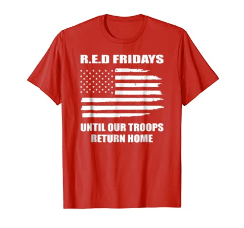 Red Fridays Until Our Troops Return Home RED Friday T-shirt