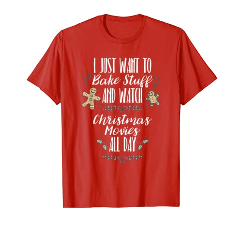 Cute I Just Want to Bake Stuff Watch Christmas Movies Shirt