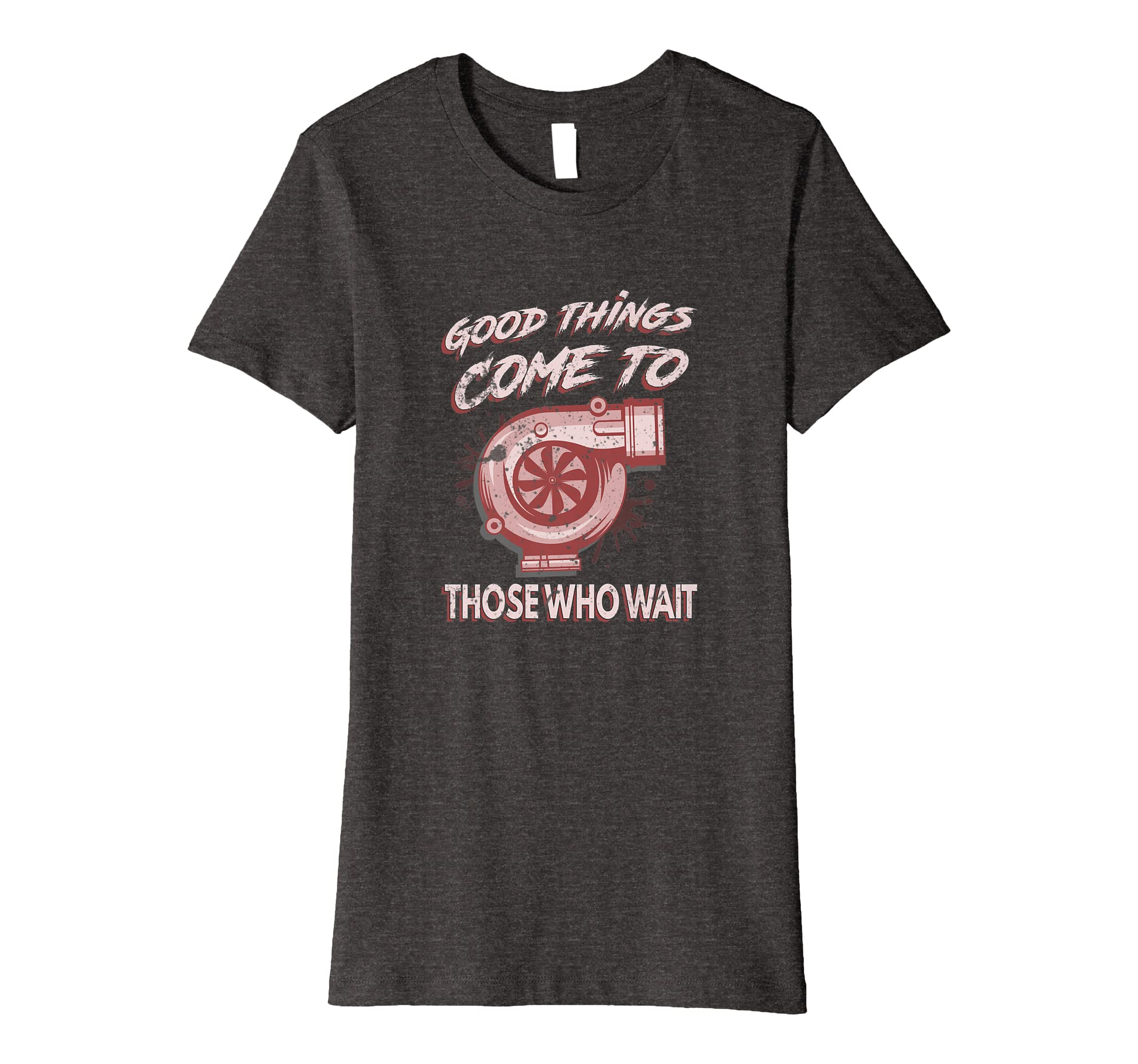 Amazon.com: Good Things Come Those Who Wait T-Shirt Truck 4X4 Turbo Tee: Clothing