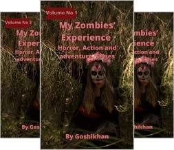 My Zombies' Experience (Horror, Action and adventure Series) (7 Book Series)