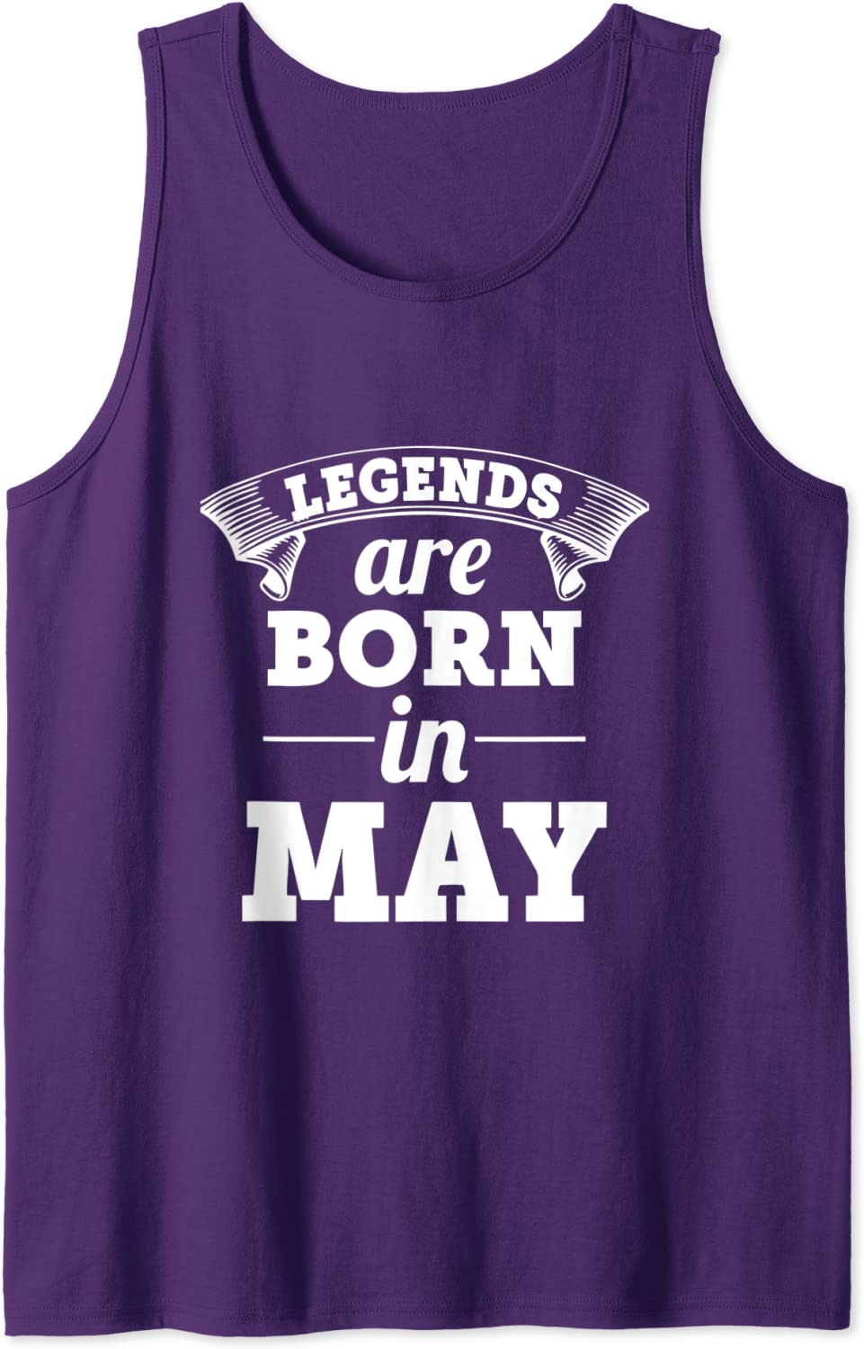 LEGENDS ARE BORN IN MAY Camiseta sin Mangas