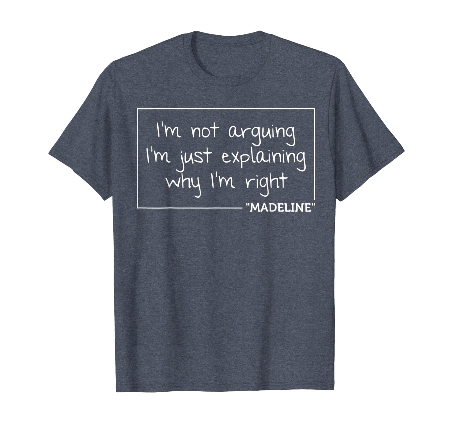 MADELINE Quote Personalized Name Funny Birthday Gift Idea T-Shirt