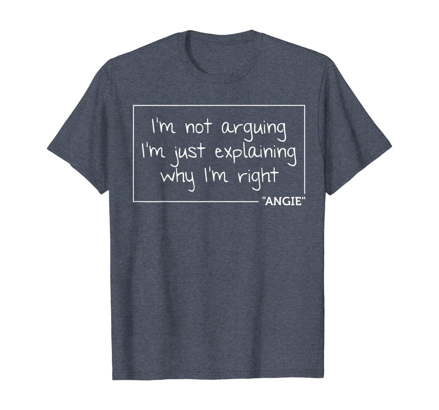 ANGIE Quote Personalized Name Funny Birthday Gift Idea T-Shirt