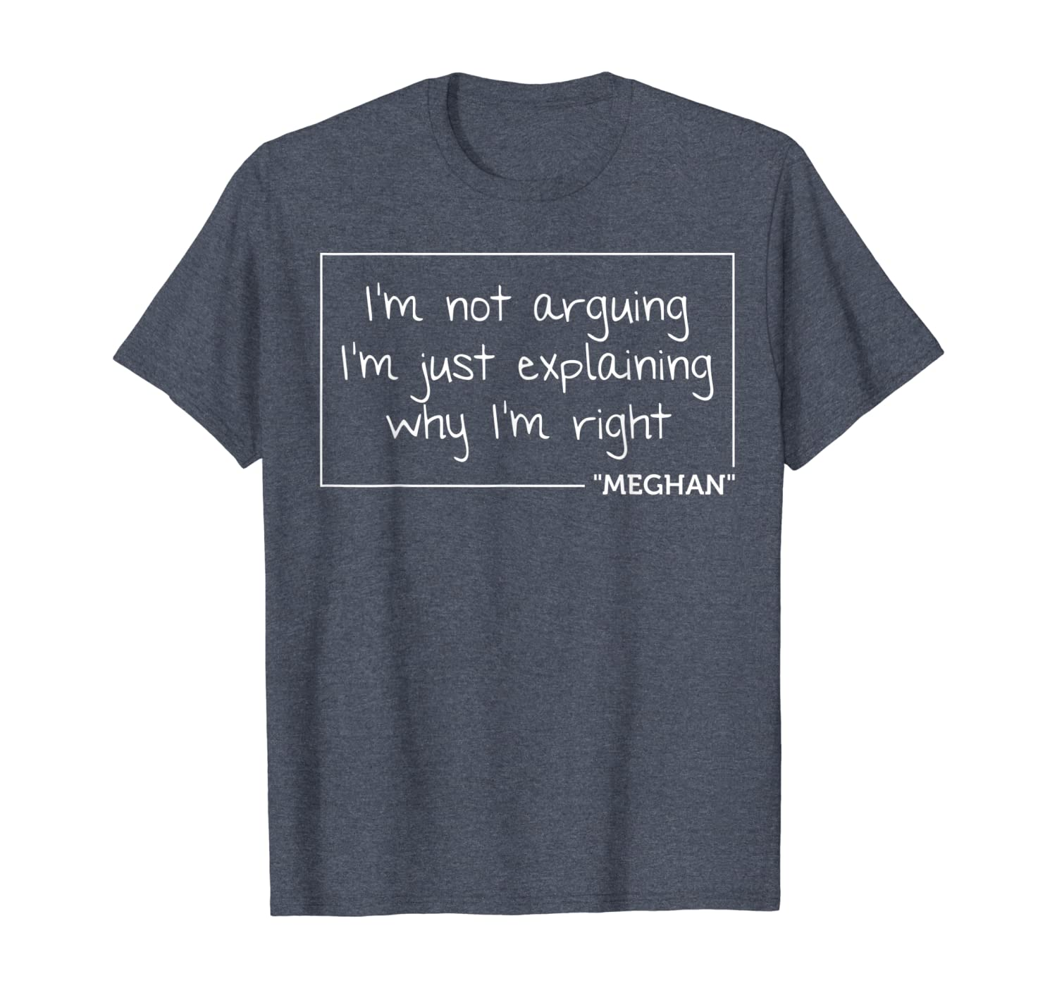 MEGHAN Quote Personalized Name Funny Birthday Gift Idea T-Shirt