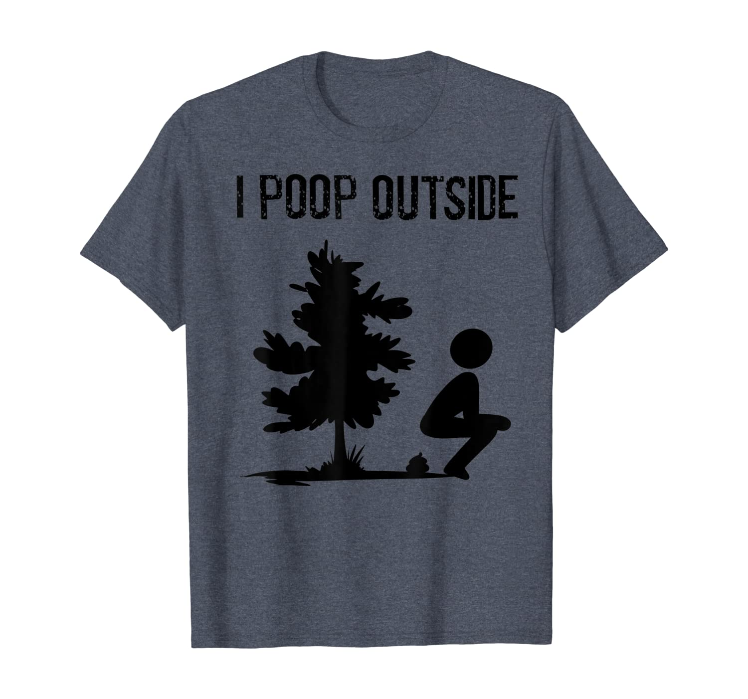 Cool I Poop Outside Funny Outdoor Male Pooping Camping Gift T-Shirt