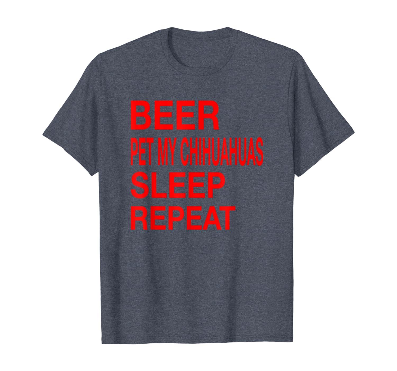 Beer Pet Chihuahuas Sleep Repeat Red L,dog,love T-shirt Unisex Tshirt