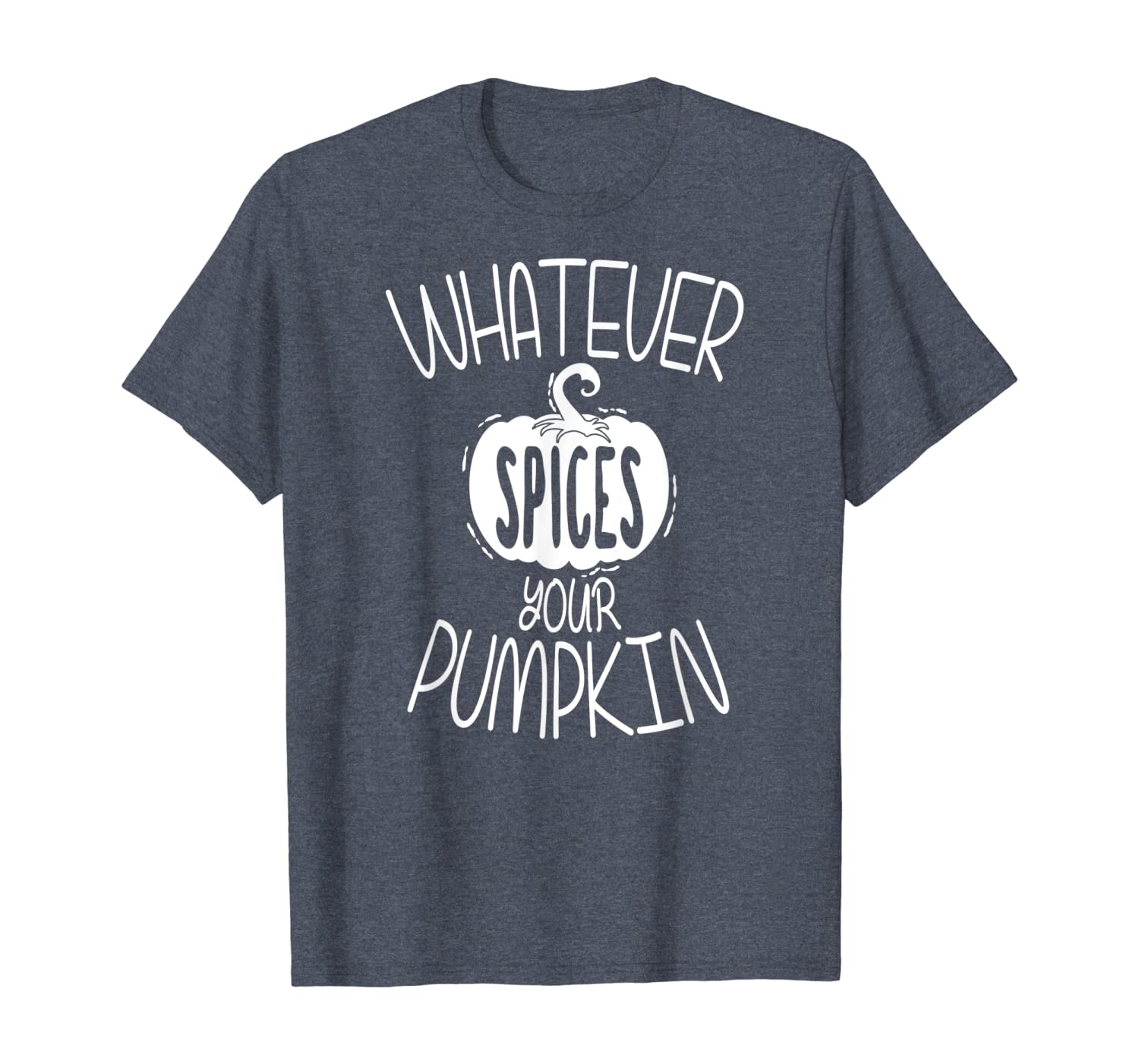 Amazon Com Whatever Spices Your Pumpkin Autumn And Halloween Gift T Shirt Clothing