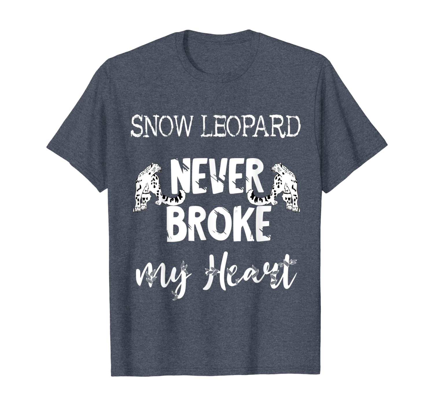 Snow Leopard Never Broke My Heart White Snow Tiger Big Cat T-Shirt-ANZ