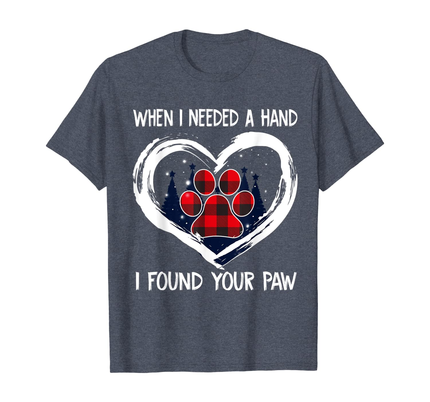 When I Needed A Hand I Found Your Paw Buffalo Plaid Love Dog T-Shirt