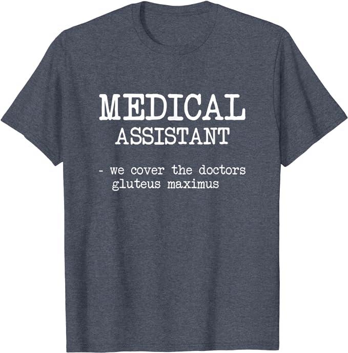 Medical Assistant T-shirt Nurse Doctor Joke Gift Christmas Gifts Medical Shirt