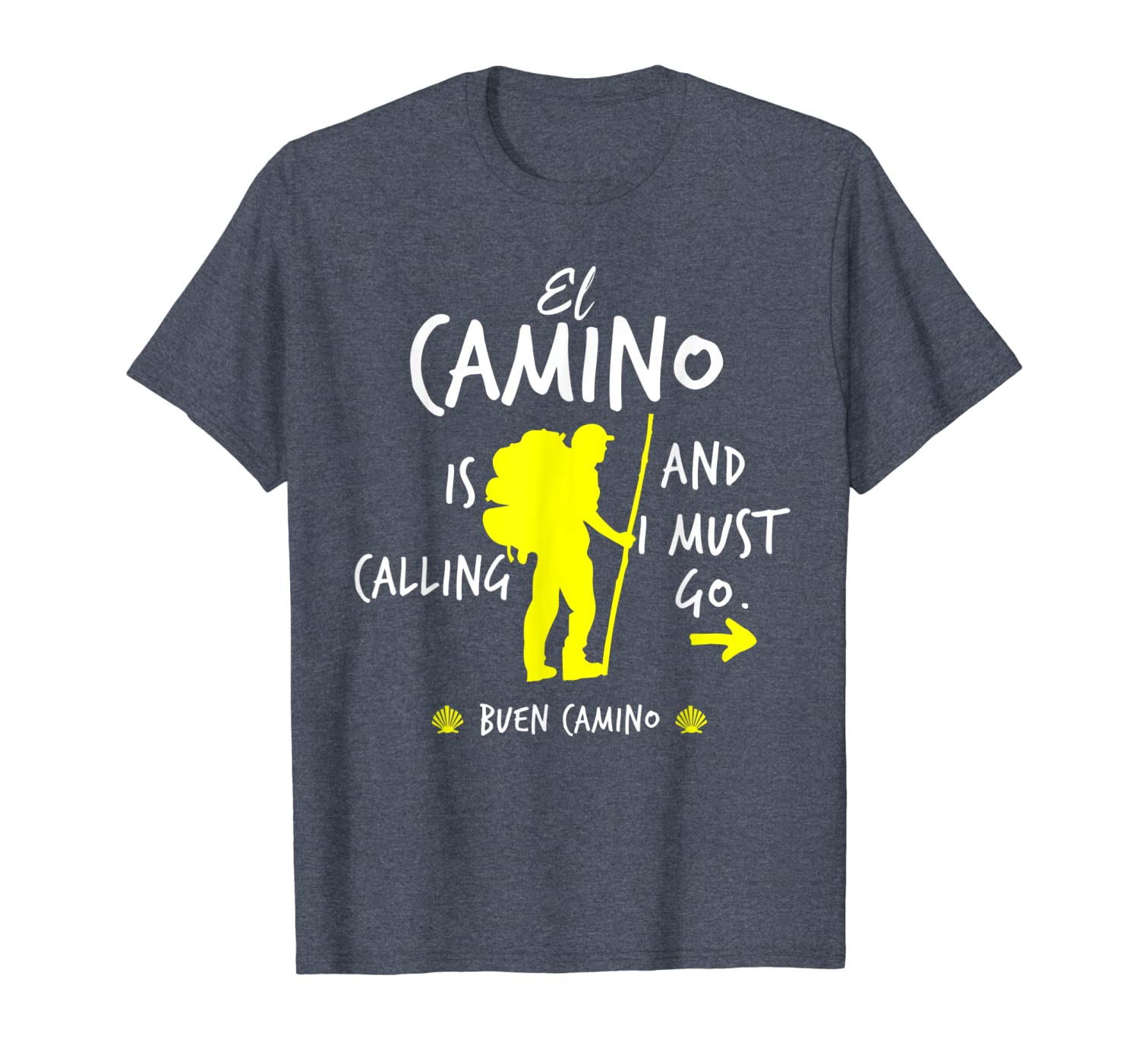 Amazon.com: El Camino Is Calling And I Must Go Santiago ...
