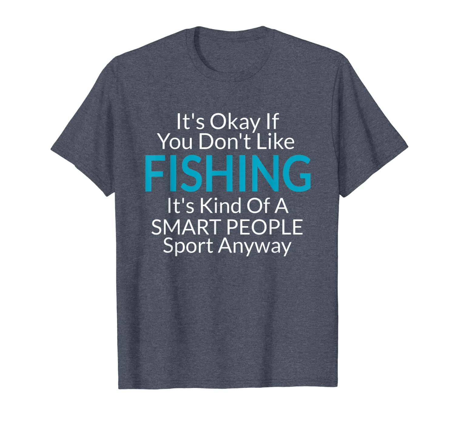 Its Ok If You Dont Like Fishing Gift Idea Funny Quotes T-Shirt Unisex Tshirt