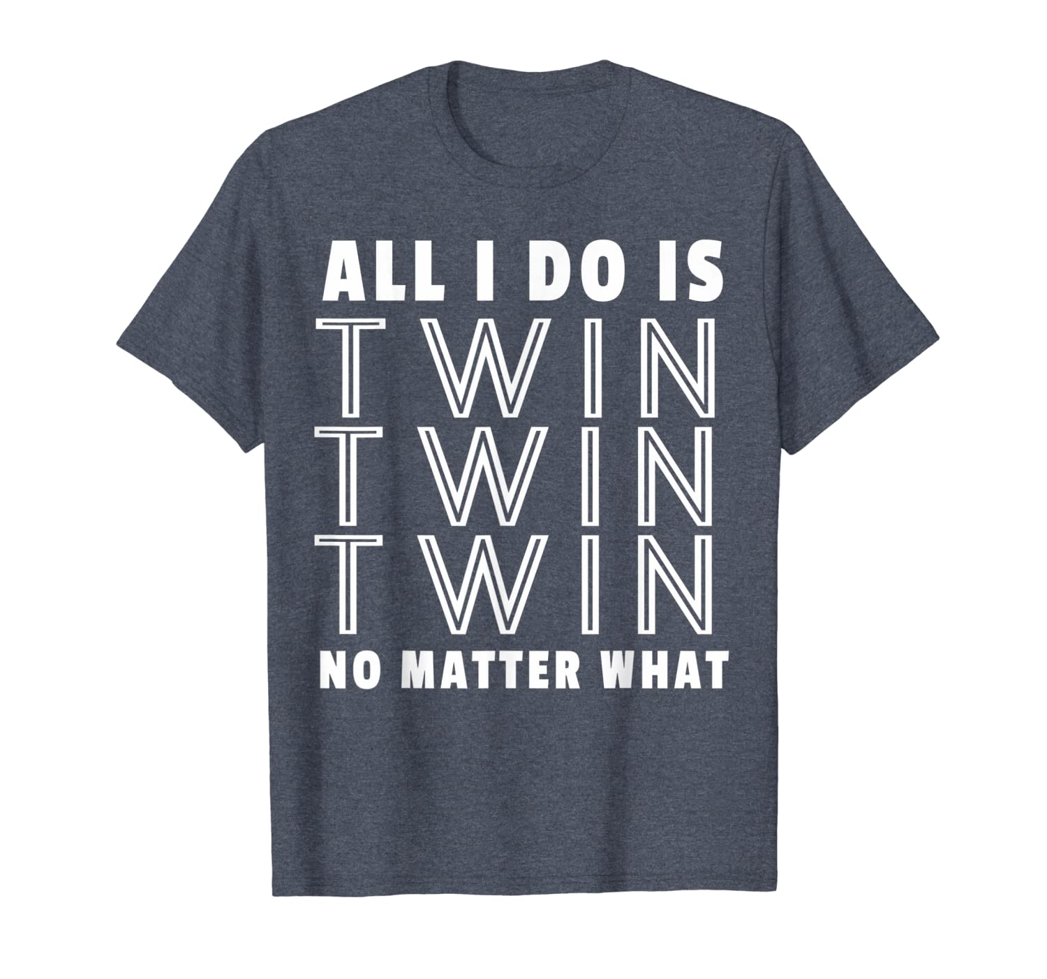 All I Do Is Twin - Funny Tee for Mommy & Dad of Twins-TH