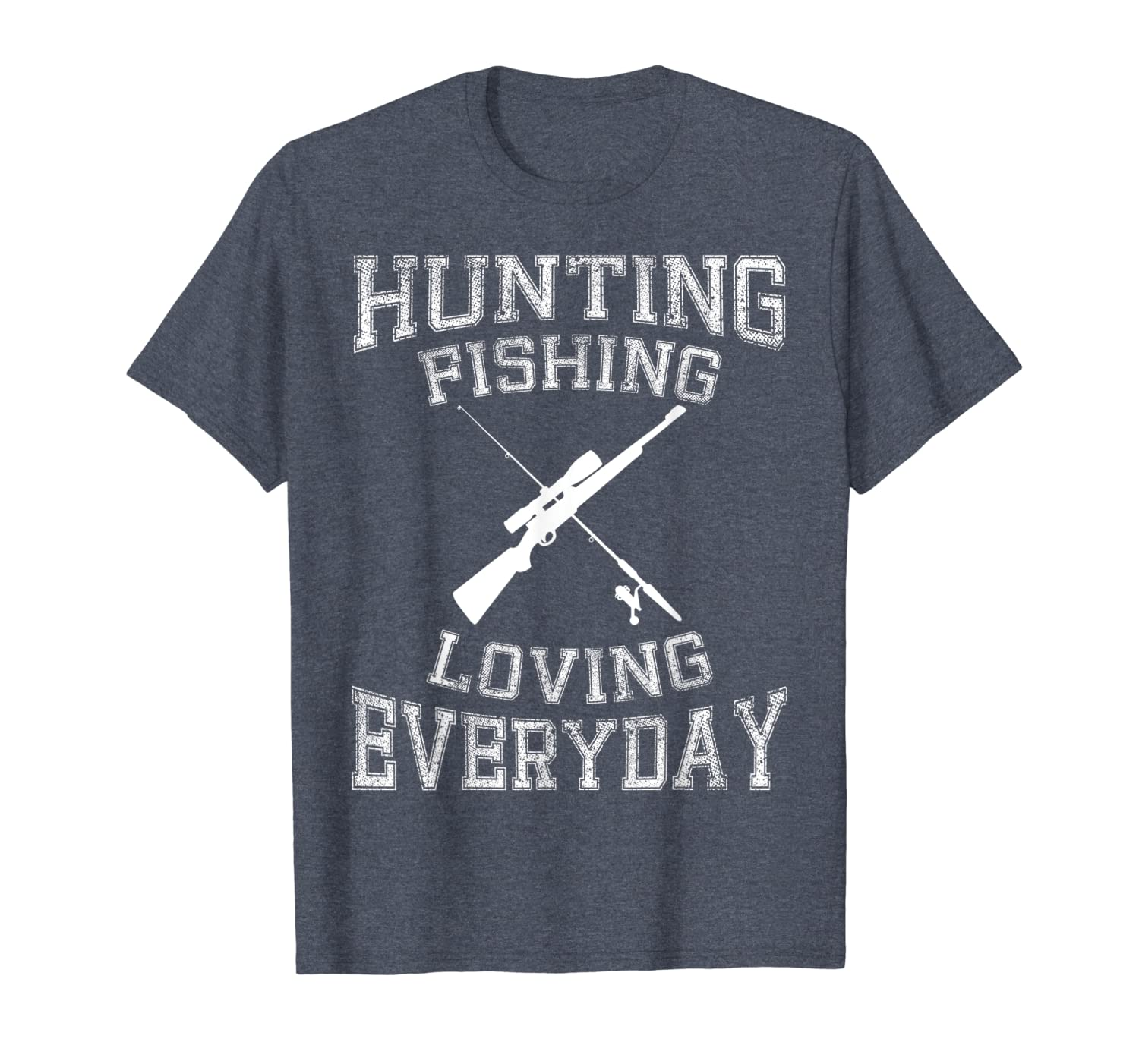 Hunting Fishing Loving Everyday T-Shirt Hunters & Fishermen Unisex Tshirt
