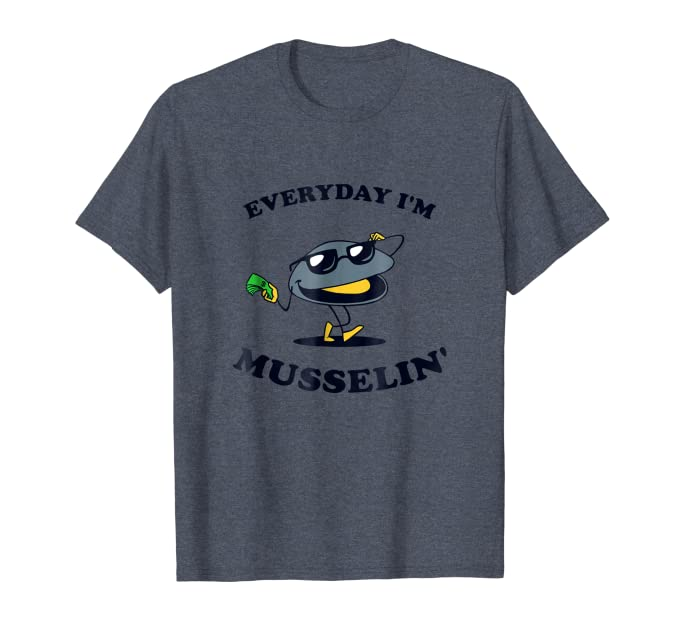 Amazon.com: Everyday I m Musselin playera – Mejillones ...