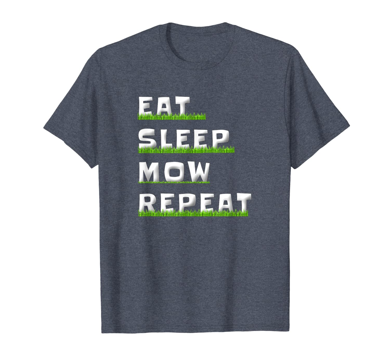 Eat Sleep Mow Repeat Grass Cutting Gifts Funny Lawn Mowing T-Shirt-TH