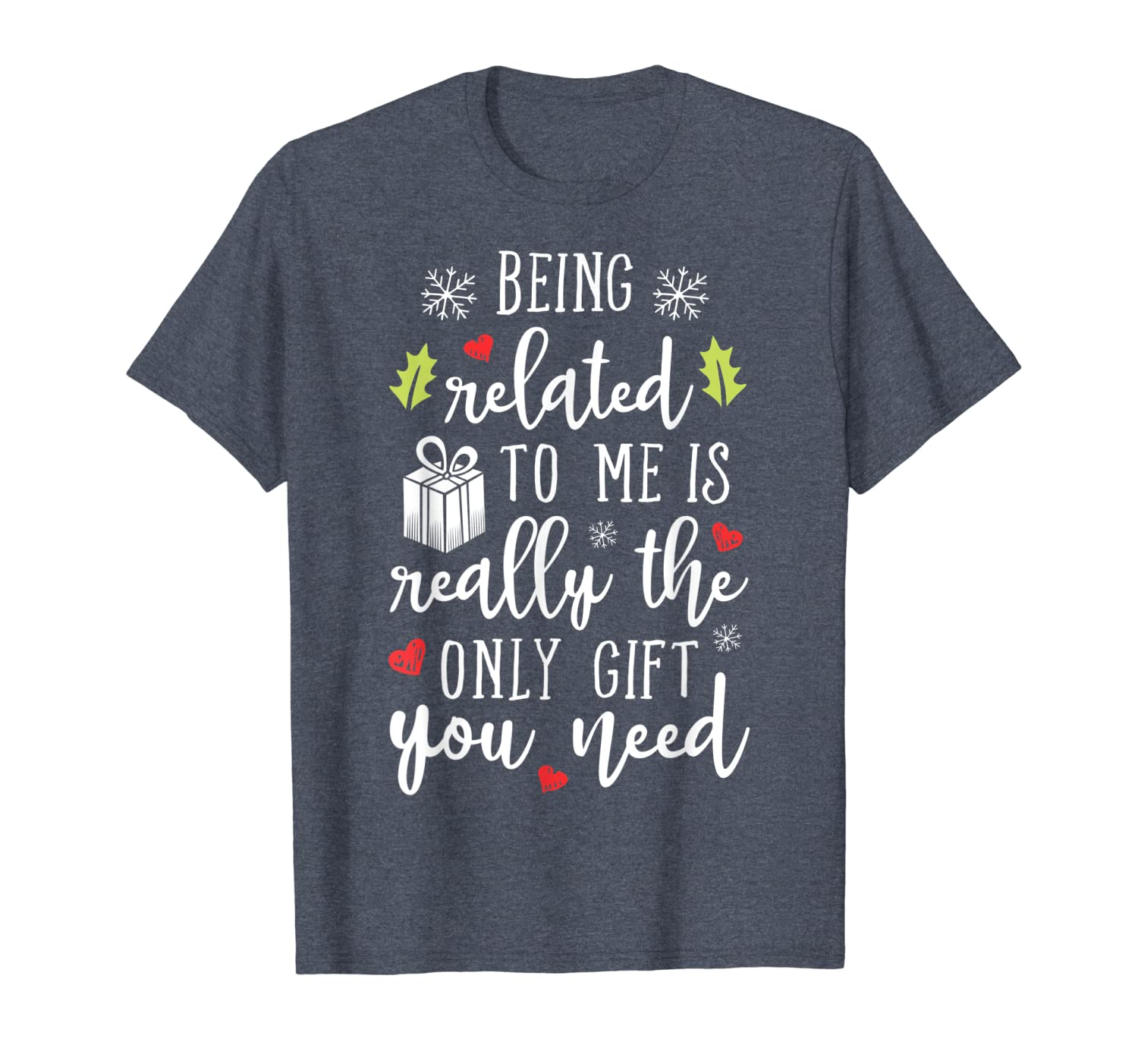 Being Related To Me Funny Christmas Family Xmas Pajamas Gift T-Shirt-TH