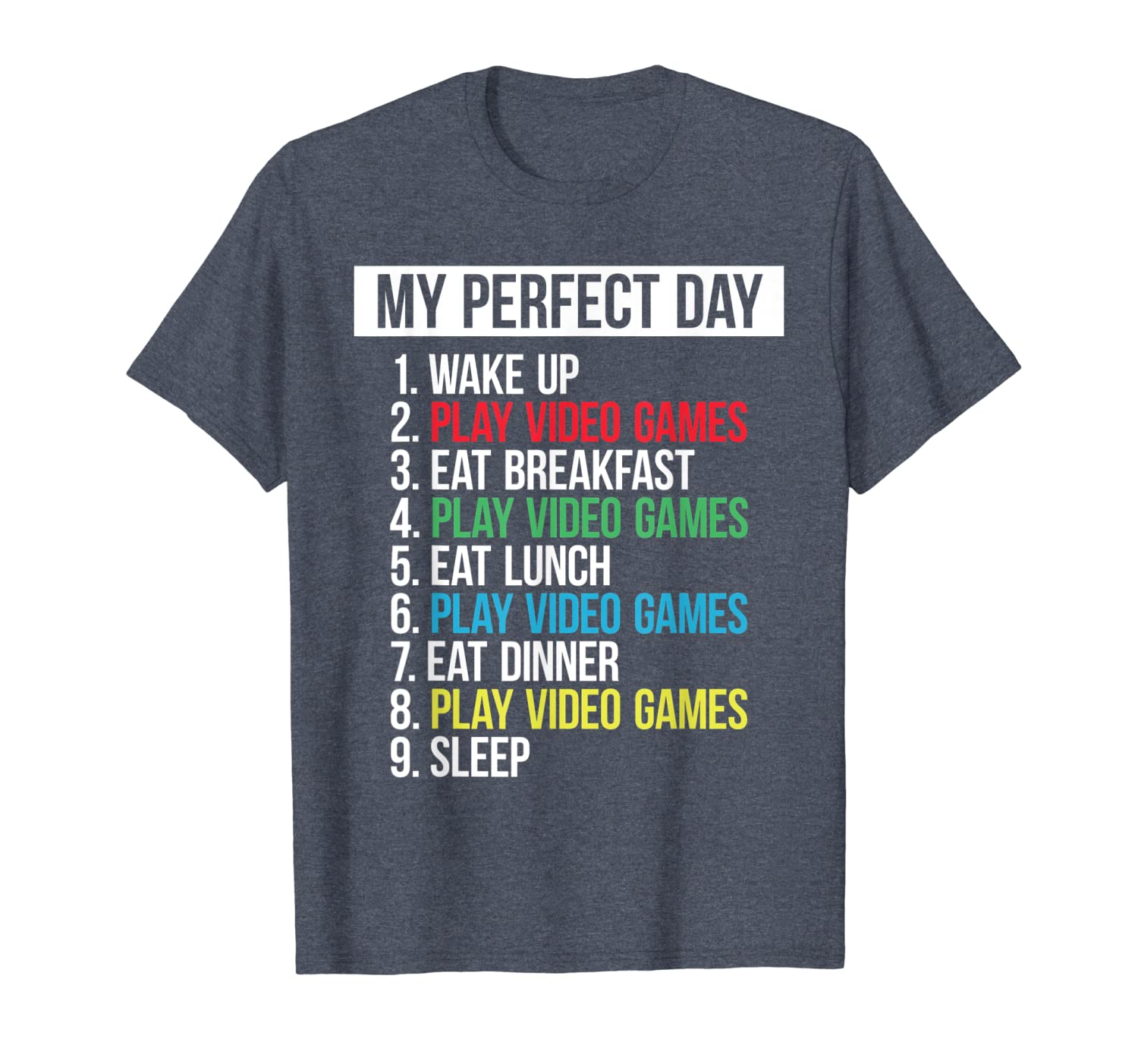 Video Games T-shirt My Perfect Day Funny Cool Gamer Tee Gift-TH