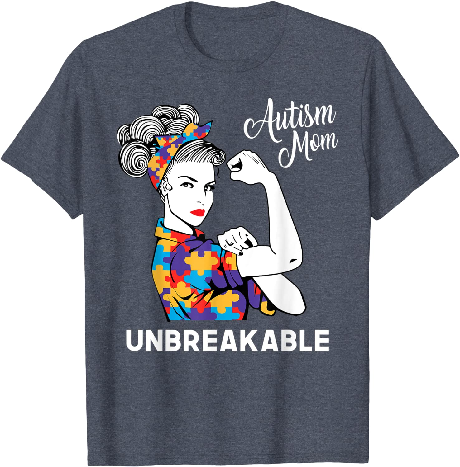 Autism Mom Unbreakable World Autism Awareness Day Best Gift T-Shirt-TH