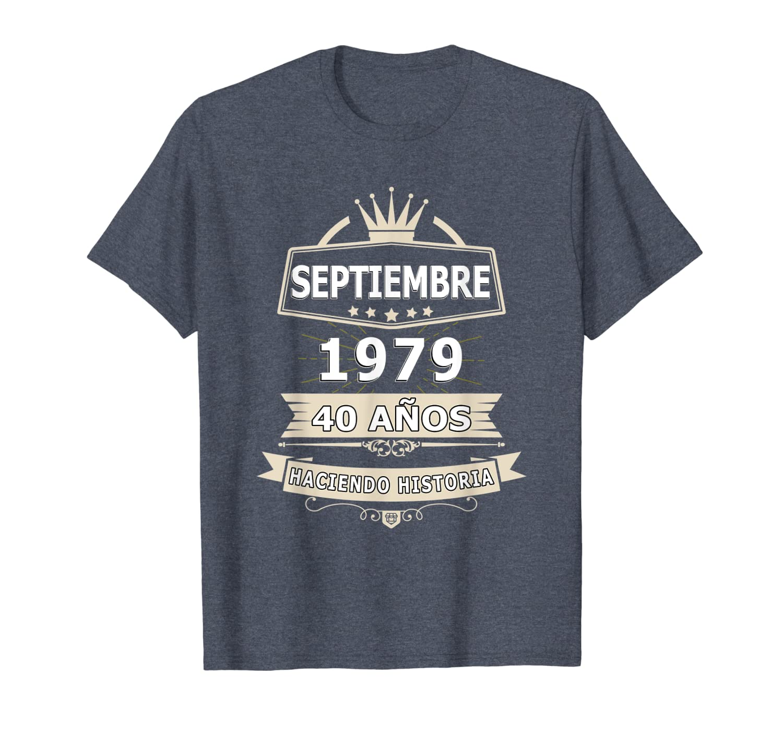 Amazon.com: Camisa De Cumpleanos 40 Anos Septiembre 1979 in ...