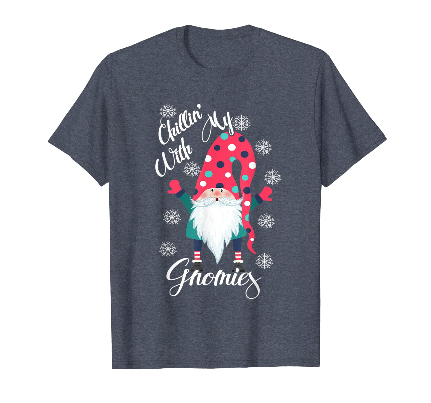 Chillin' With My Gnomies Outfit Gnomes Tomte Elves Christmas T-Shirt-TH